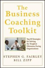 The Business Coaching Toolkit : Top 10 Strategies for Solving the Toughest...