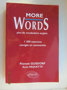 ANGLAIS : MORE WORDS VOCABULAIRE GUSDORF PAQUETTE ELLIPSES
