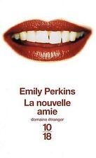 NOUVELLE AMIE -  EMILY PERKINS - 296 p. - NEUF (l'adolescence et ses tourments)