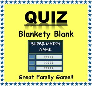 'BLANKETY BLANK SUPERMATCH' Fun Game for Families/Friends/Zoom