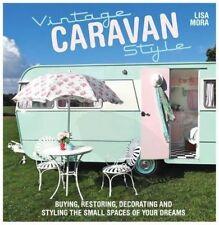 Vintage Caravan Style: Kauf, Wiederherstellen, Dekorieren und Styling der kleinen...