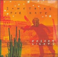 SOMETHING FOR KATE Desert Lights CD BRAND NEW