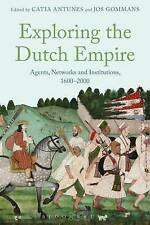 NEW Exploring the Dutch Empire: Agents, Networks and Institutions, 1600-2000