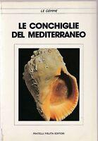 AA.VV. LE CONCHIGLIE DEL MEDITERRANEO 1988 F.LLI MELITA -L4821