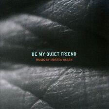 Be My Quiet Friend, New Music