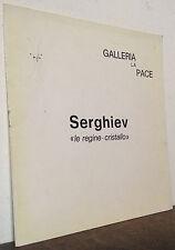 Serghiev Galleria la Pace 1974 le regine-cristallo