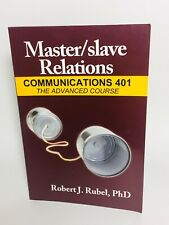 Master/Slave Relations Communications 401 Advanced Course Robert Rubel SIGNED