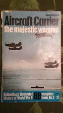 Aircraft Carrier-the majestic weapon  Ballantine's History of WWII
