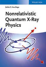 Nonrelativistic Quantum X-ray Physics Hau-riege  Stefan P. 9783527411603