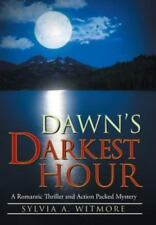 Dawn's Darkest Hour : A Romantic Thriller and Action Packed Mystery by Sylvia...