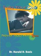 Talks Your Dad Never Had with You 2008 by Davis, Dr. Harold D.; Davis 0802462510