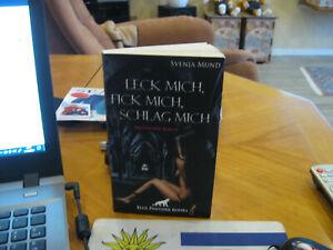 Leck mich, fick mich, schlag mich Erotischer Roman | Svenja Mund | Taschenbuch