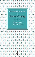 Mastering the Art of French Cooking: Vol.2 by Simone Beck, Julia Child...