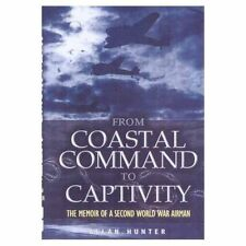From Coastal Command to Captivity : The Memoir of a Second World War-ExLibrary