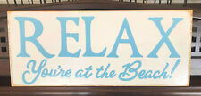 RELAX YOU'RE AT THE BEACH Sign Decor 4 House / Cottage