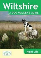 Wiltshire a Dog Walker's Guide, Paperback by Vile, Nigel, Brand New, Free P&P...