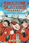 NEW DSA 20 School's Out...Forever! (Dragon Slayers' Academy) by Kate McMullan