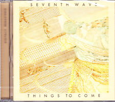 SEVENTH WAVE things to come Remastered CD NEU/OVP Sealed