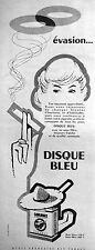 PUBLICITÉ 1958 GAULOISES DISQUE BLEU CIGARETTES ÉVASION AVEC OU SANS FILTRE