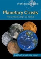 Planetary Crusts: Their Composition, Origin and Evolution: By Taylor, S. Ross...