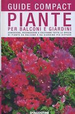 PIANTE PER BALCONI E GIARDINI le più diffuse -  guide compact De Agostini 2007