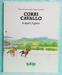LIBRO PER RAGAZZI-CORRI CAVALLO LO SPORT-VENTURA-CESERANI-TOTIP-SISAL 1981