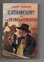 A. BONNEAU Catamount et la reine de l'or noir. Tallandier 1956. Cartonné WESTERN