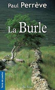 La Burle (NE) de Paul Perrève   Livre   état bon