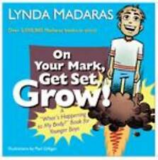 On Your Mark, Get Set Grow!: A  What's Happening to My Body?  Book for...