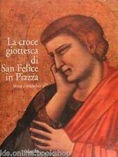La croce giottesca di San Felice in Piazza. Storia e restauro
