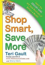 Shop Smart, Save More: Learn The Grocery Game and Save Hundreds of Dollars a ...