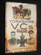 NEW; Yorkshire VCs by Alan Whitworth (Hardback, 2012-1st) Victoria Cross, Army