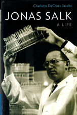 Charlotte DeCroes Jacobs / Jonas Salk A Life 1st Edition 2015