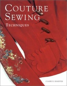 Couture Sewing Techniques by Shaeffer, Claire B. Paperback Book The Cheap Fast