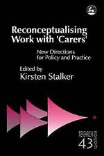 Reconceptualising Work with 'Carers': New Directions for Policy and Practice by…