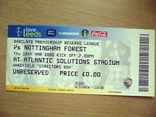 Tickets/ Stubs Reserve League 2005- LEEDS UNITED v NOTTINGHAM FOREST,10th March.