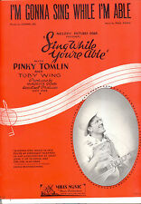 "Sing While You'Re Able Sheet Music ""I'm Gonna Sing While I'm Able"" Pinky Tomlin"