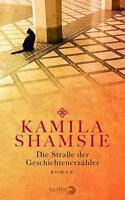 Die Straße der Geschichtenerzähler: Roman von Shamsie, Kamila | Buch | gebraucht