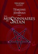 Temoins de Jehovah : Les Missionnaires de Satan by Robin De Ruiter (2015,...
