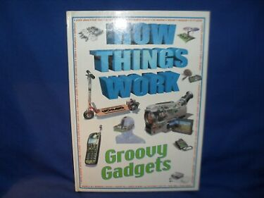GROOVY GADGETS  HOW THINGS WORK  STEVE PARKER  HC