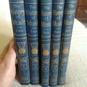 THE HISTORY OF MUSIC by EMIL NAUMANN, Complete in 5 Volumes, 1880 Special Ed