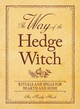Way of the Hedge Witch: Rituals & Spells Hearth & Home Book Wiccan Pagan Library