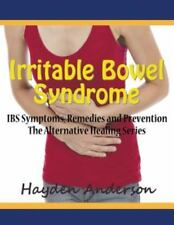 Irritable Bowel Syndrome : Ibs Symptoms, Remedies and Prevention (Large...