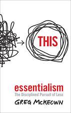 Greg McKeown - Essentialism: The Disciplined Pursuit of Less (Paperback)