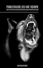 Problemhunde und ihre Therapie Bartz, Sascha
