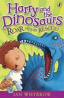 Harry and the Dinosaurs: Roar to the Rescue! by Ian Whybrow, Acceptable Used Boo