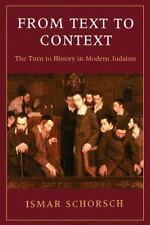 From Text to Context: The Turn to History in Modern Judaism (Paperback or Softba