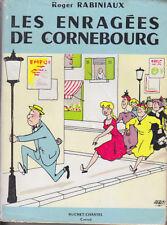 C1 Roger RABINIAUX Les ENRAGEES DE CORNEBOURG EO 1957 Jaquette FAIZANT Epuise