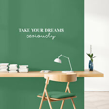 Vinyl Wall Art Decal - Take Your Dreams Seriously - 6* x 25* - Trendy Cute