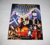 Star Wars Episode 1 The Phantom Menace Scrapbook by Ryder Windham 1999